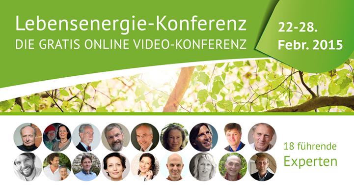 Kostenlose Lebensenergie Video-Konferenz 2015
